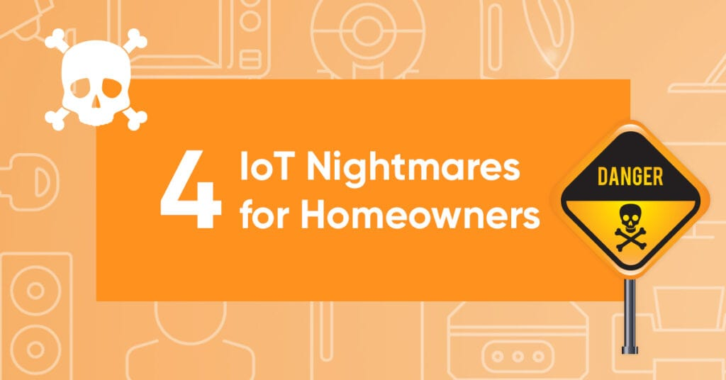 Four IoT nightmares for homeowners